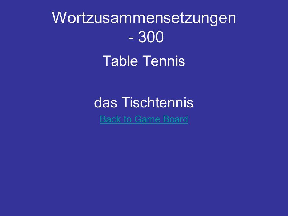 Wortzusammensetzungen - 300 Table Tennis das Tischtennis Back to Game Board