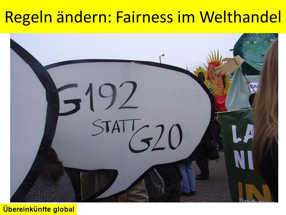 Regeln ändern: Fairness im Welthandel Übereinkünfte global