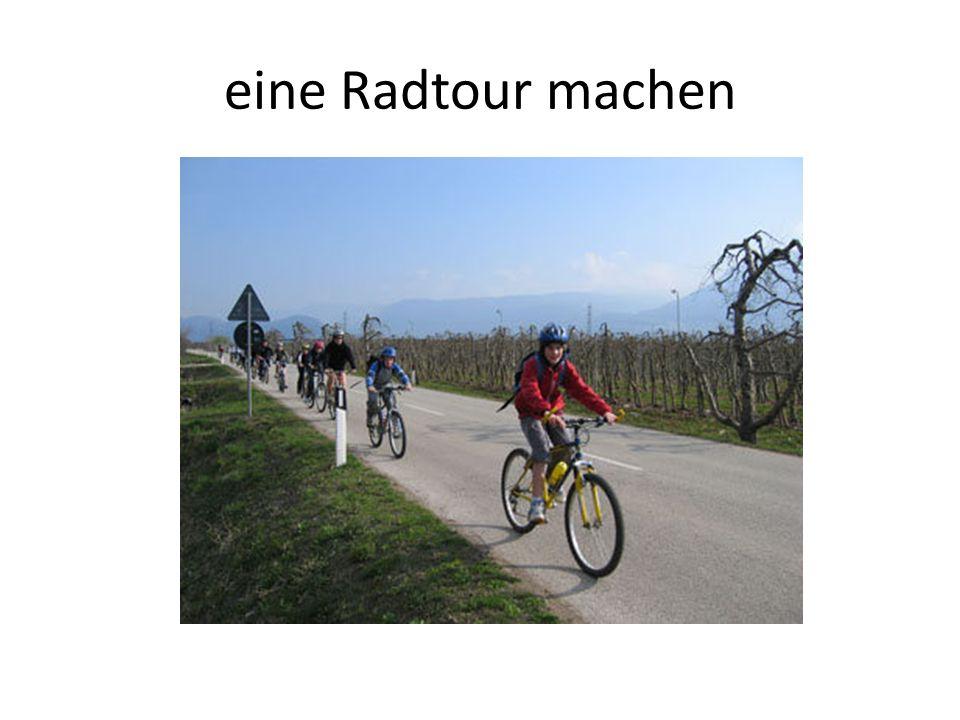 eine Radtour machen