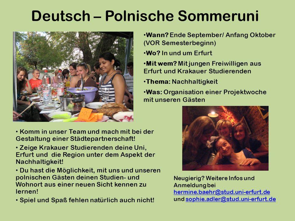 Deutsch – Polnische Sommeruni Komm in unser Team und mach mit bei der Gestaltung einer Städtepartnerschaft! Zeige Krakauer Studierenden deine Uni, Erf