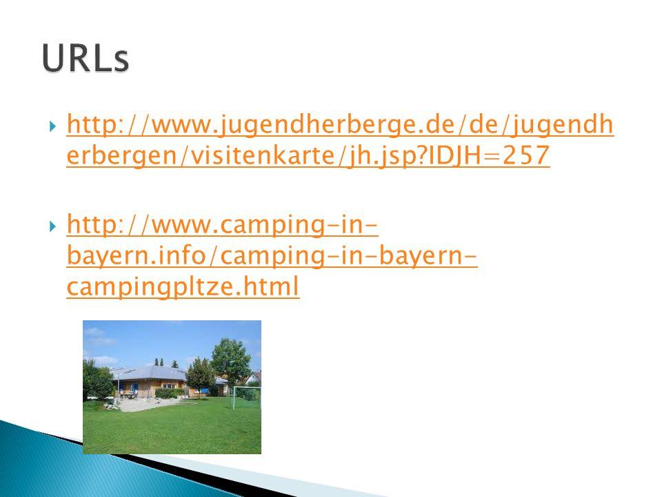 http://www.jugendherberge.de/de/jugendh erbergen/visitenkarte/jh.jsp IDJH=257 http://www.jugendherberge.de/de/jugendh erbergen/visitenkarte/jh.jsp IDJH=257 http://www.camping-in- bayern.info/camping-in-bayern- campingpltze.html http://www.camping-in- bayern.info/camping-in-bayern- campingpltze.html