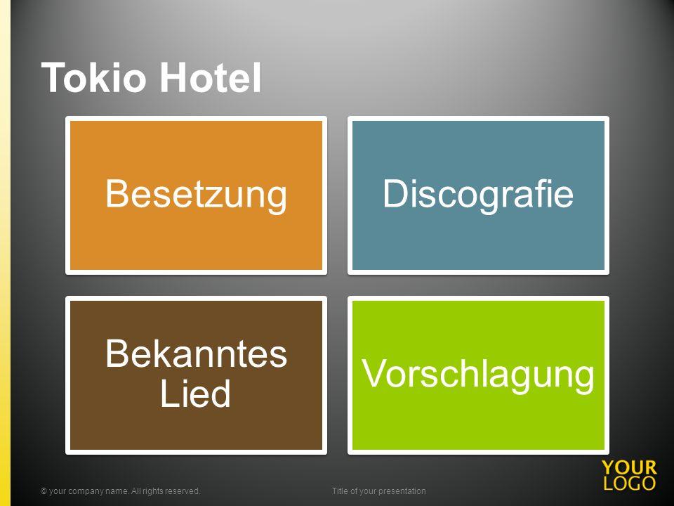 Tokio Hotel BesetzungDiscografie Bekanntes Lied Vorschlagung © your company name.