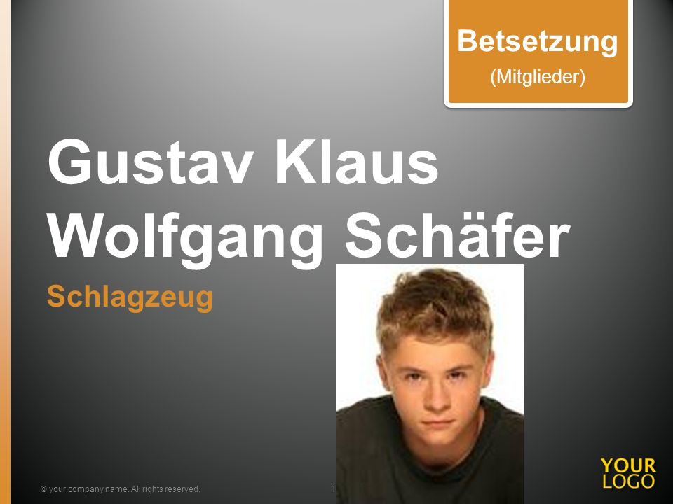 Gustav Klaus Wolfgang Schäfer Schlagzeug © your company name. All rights reserved.Title of your presentation Betsetzung (Mitglieder)