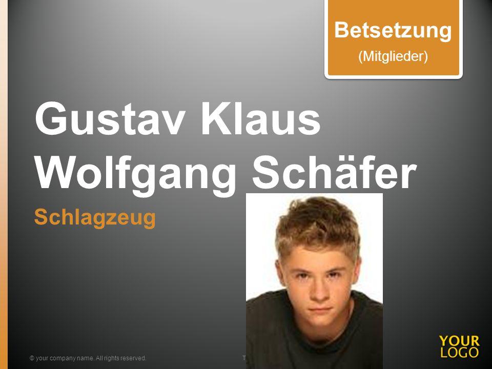 Gustav Klaus Wolfgang Schäfer Schlagzeug © your company name.