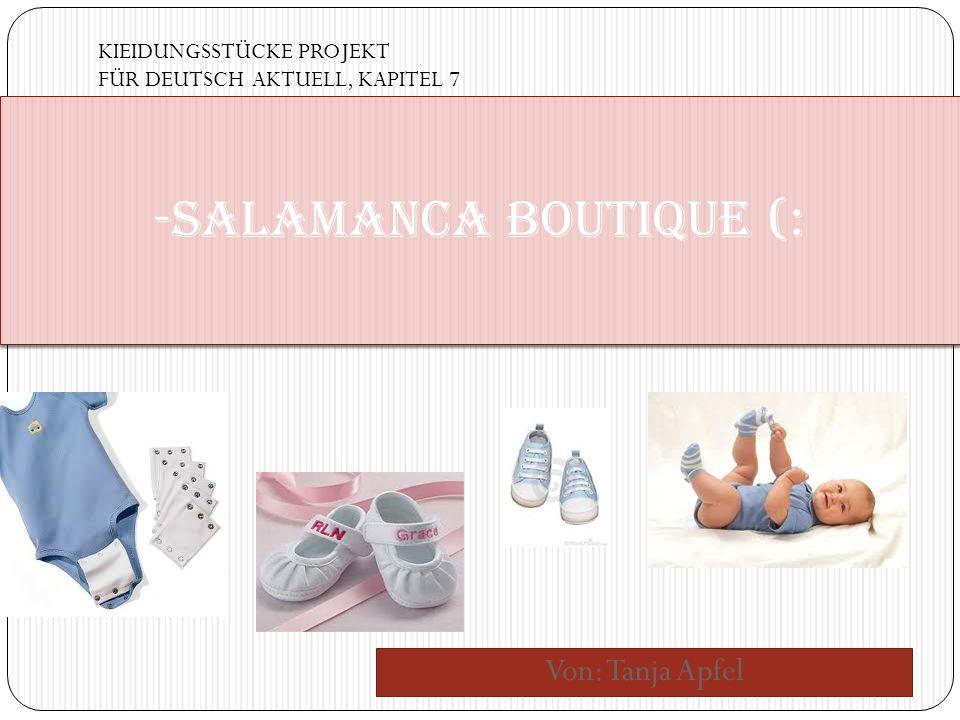 Von: Tanja Apfel -SALAMANCA Boutique (: KIEIDUNGSSTÜCKE PROJEKT FÜR DEUTSCH AKTUELL, KAPITEL 7