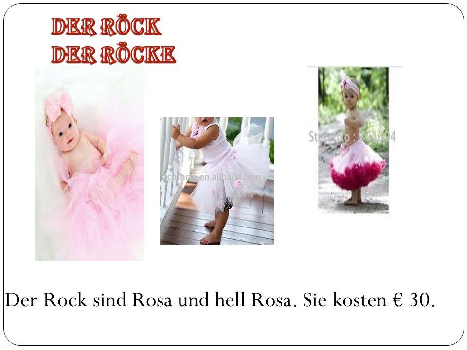 Der Rock sind Rosa und hell Rosa. Sie kosten 30.