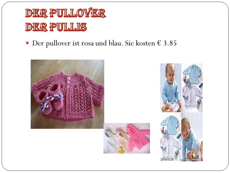 Der pullover ist rosa und blau. Sie kosten 3.85