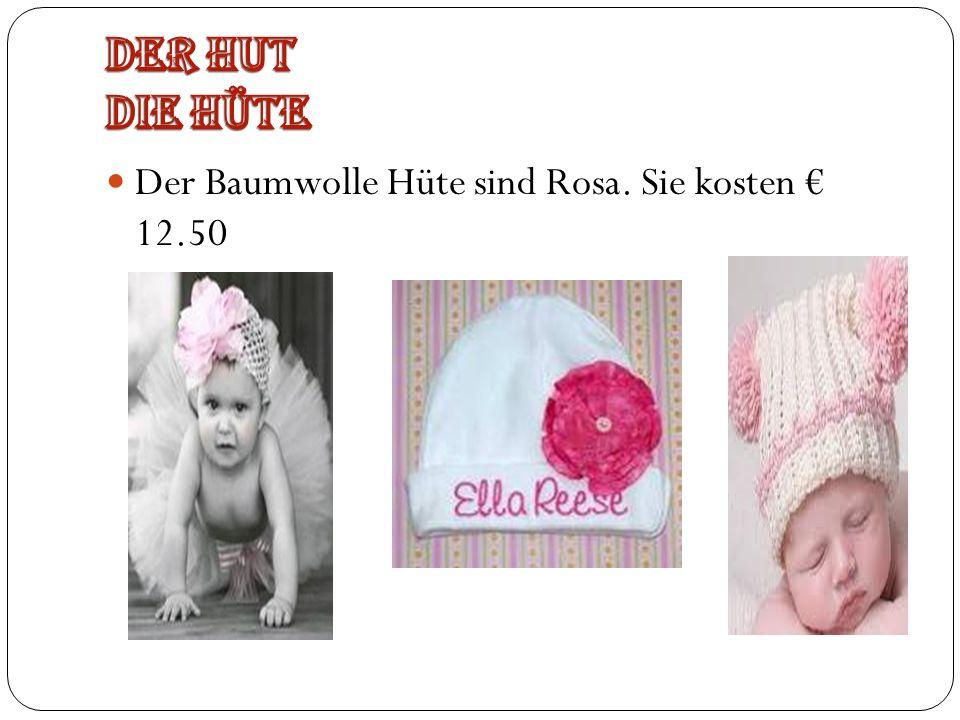 Der Baumwolle Hüte sind Rosa. Sie kosten 12.50