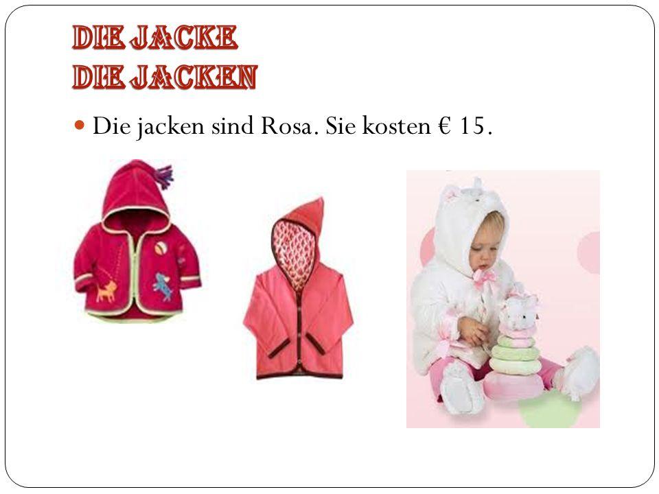 Die jacken sind Rosa. Sie kosten 15.