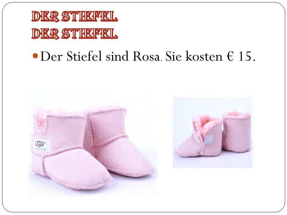 Der Stiefel sind Rosa. Sie kosten 15.