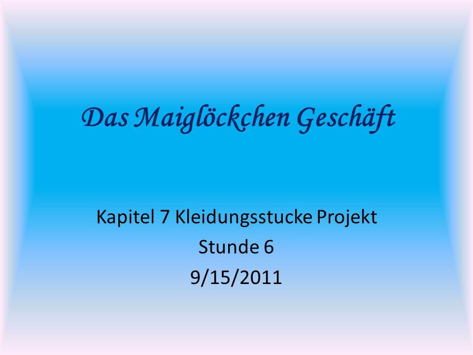 Das Maiglöckchen Geschäft Kapitel 7 Kleidungsstucke Projekt Stunde 6 9/15/2011