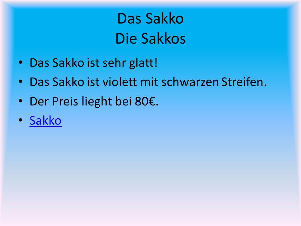 Das Sakko Die Sakkos Das Sakko ist sehr glatt.Das Sakko ist violett mit schwarzen Streifen.