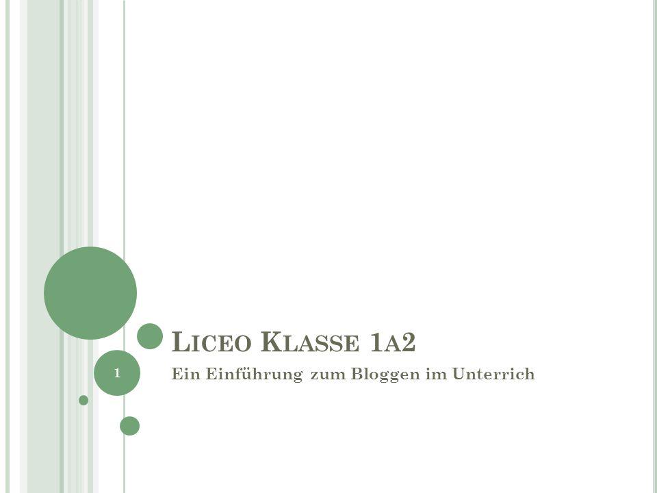 L ICEO K LASSE 1 A 2 Ein Einführung zum Bloggen im Unterrich 1
