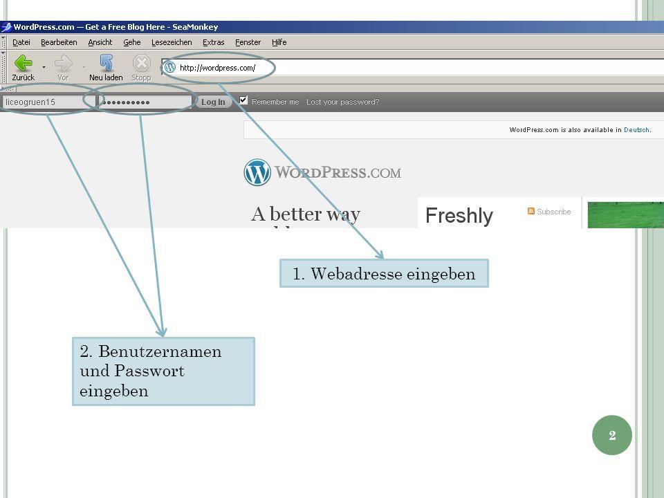 2. Benutzernamen und Passwort eingeben 1. Webadresse eingeben 2