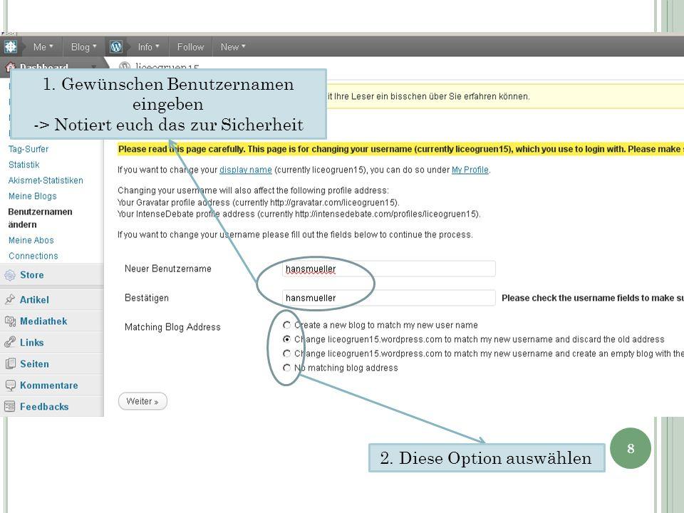 1. Gewünschen Benutzernamen eingeben -> Notiert euch das zur Sicherheit 2. Diese Option auswählen 8
