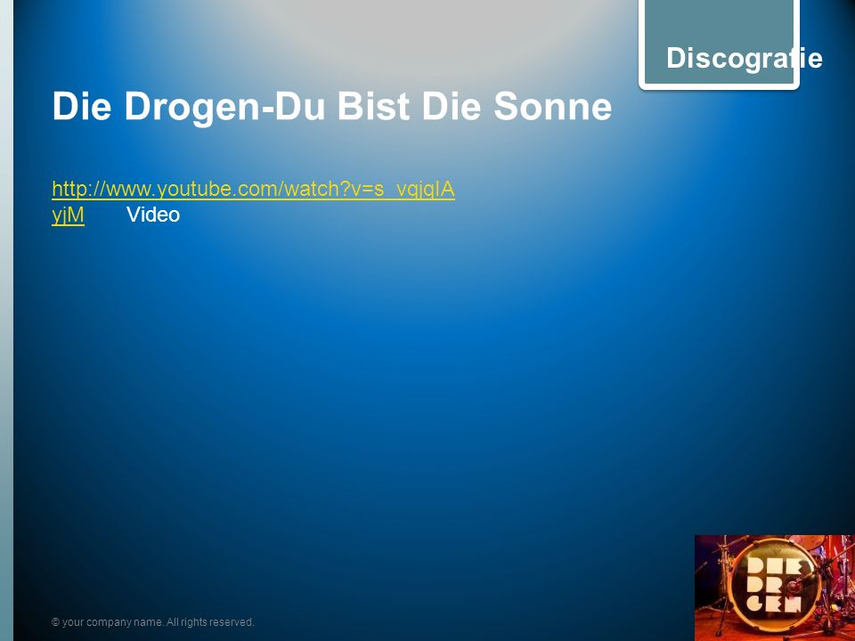Die Drogen-Du Bist Die Sonne © your company name. All rights reserved. Discografie http://www.youtube.com/watch?v=s_vqjqIA yjMhttp://www.youtube.com/w
