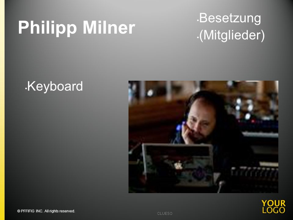 Philipp Milner Keyboard Besetzung (Mitglieder) © PFFIFIG INC. All rights reserved. CLUESO