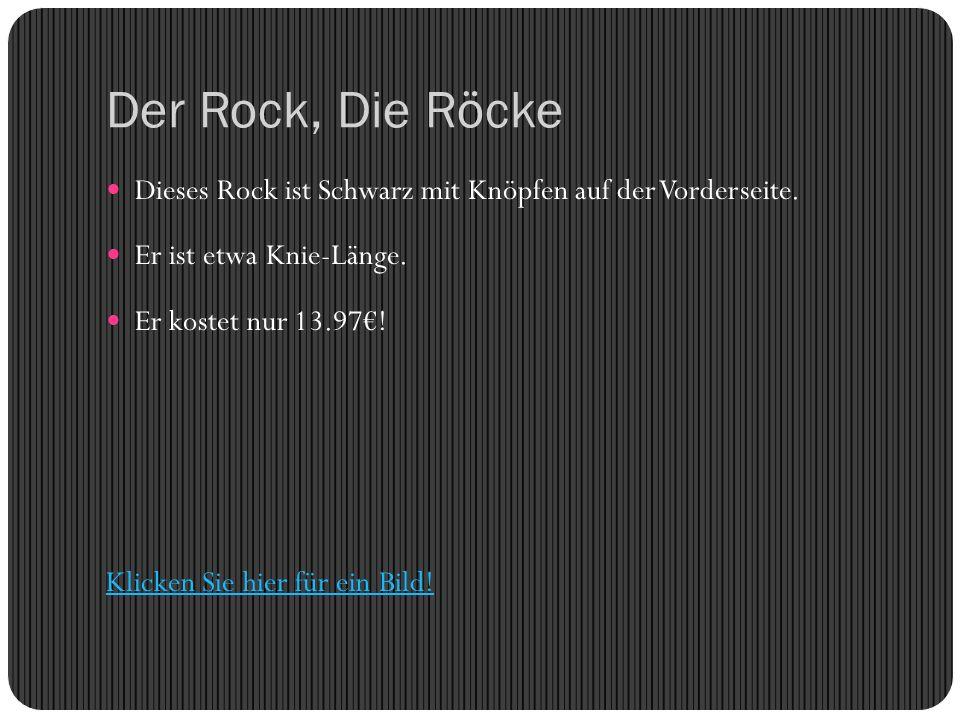 Der Rock, Die Röcke Dieses Rock ist Schwarz mit Knöpfen auf der Vorderseite.