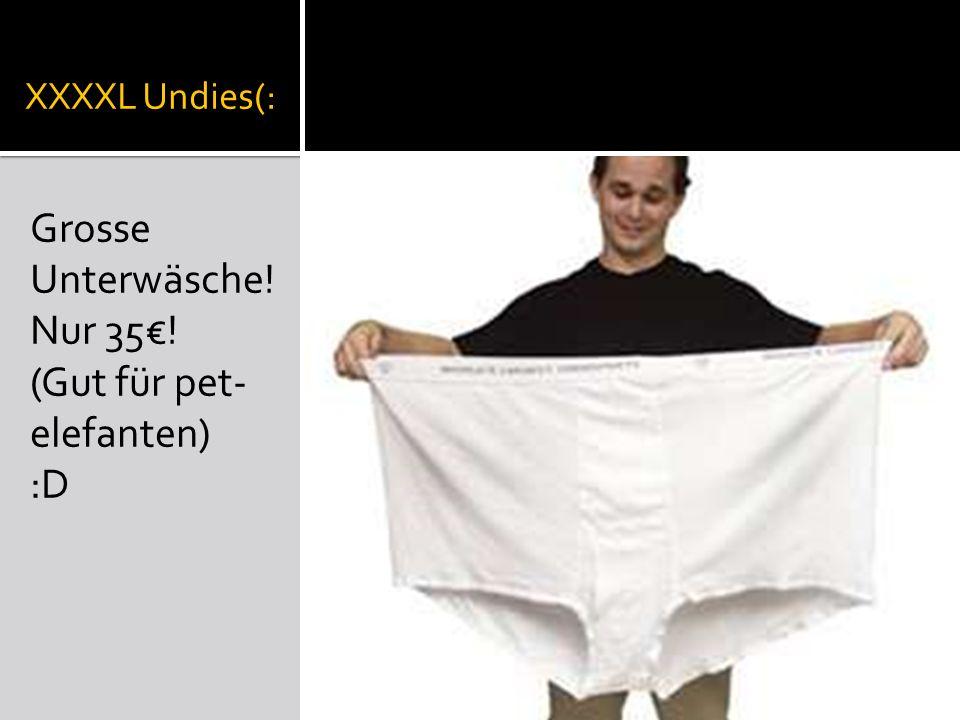 XXXXL Undies(: Grosse Unterwäsche! Nur 35! (Gut für pet- elefanten) :D