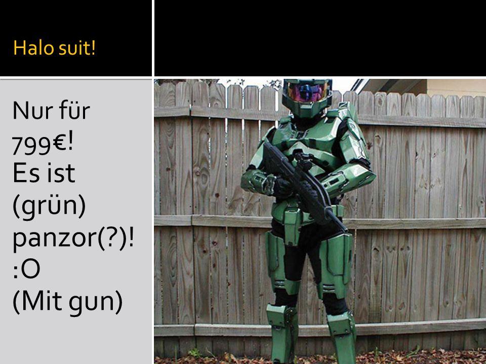 Halo suit! Nur für 799 ! Es ist (grün) panzor( )! :O (Mit gun)