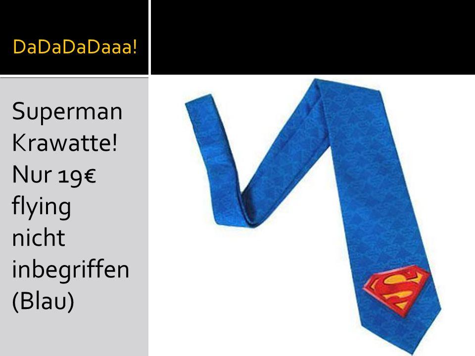 DaDaDaDaaa! Superman Krawatte! Nur 19 flying nicht inbegriffen (Blau)