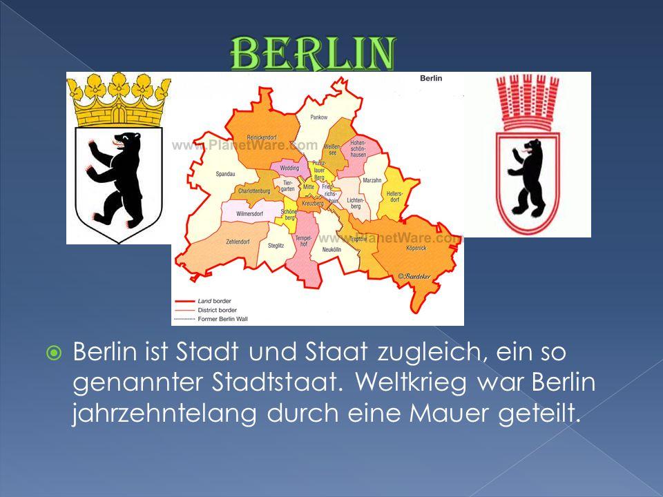 Berlin ist Stadt und Staat zugleich, ein so genannter Stadtstaat. Weltkrieg war Berlin jahrzehntelang durch eine Mauer geteilt.