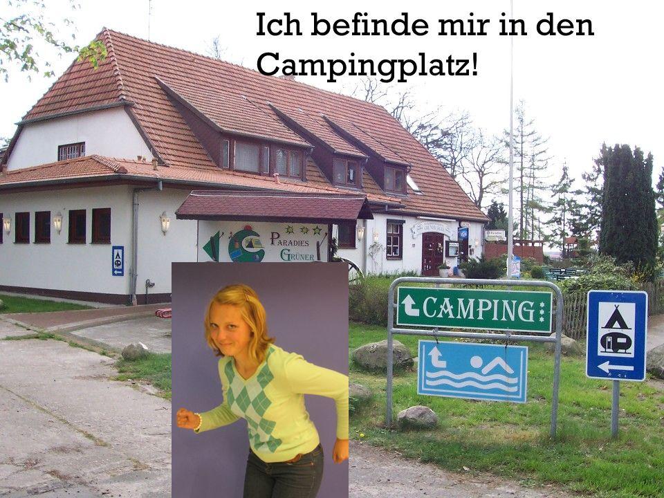 Ich befinde mir in den Campingplatz!