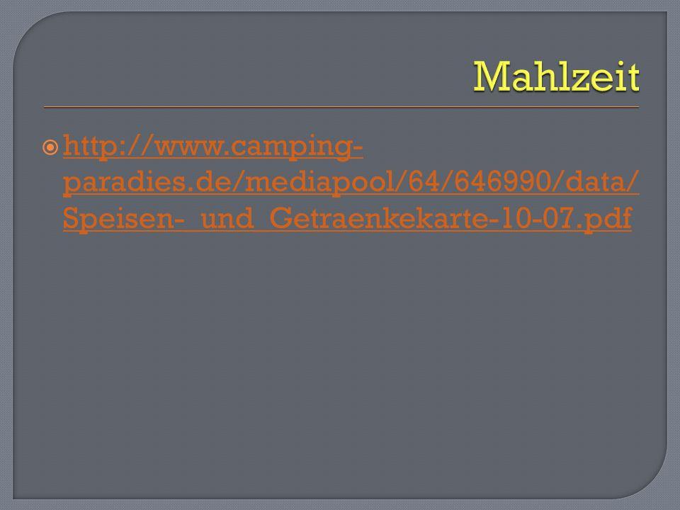 http://www.camping- paradies.de/mediapool/64/646990/data/ Speisen-_und_Getraenkekarte-10-07.pdf http://www.camping- paradies.de/mediapool/64/646990/da