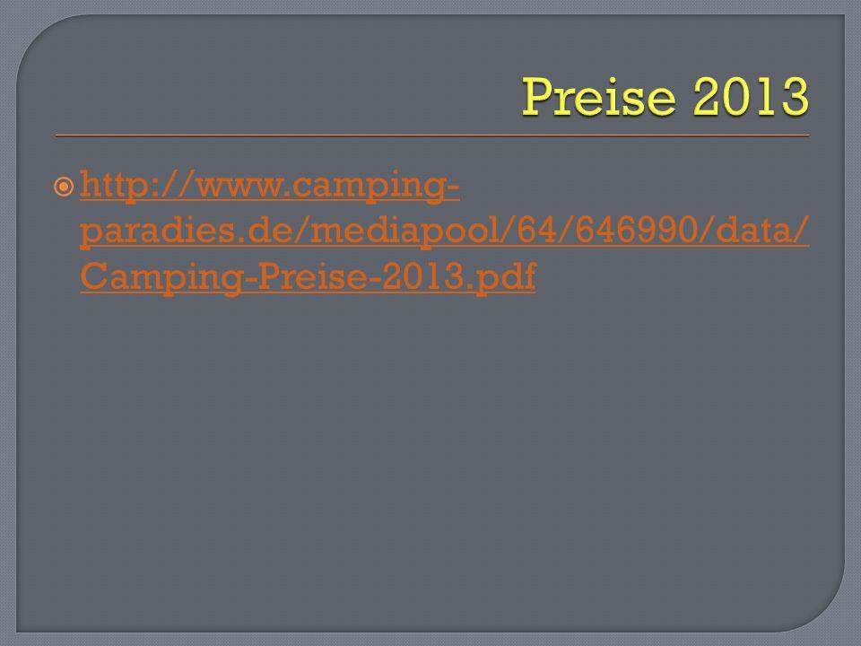 http://www.camping- paradies.de/mediapool/64/646990/data/ Camping-Preise-2013.pdf http://www.camping- paradies.de/mediapool/64/646990/data/ Camping-Pr
