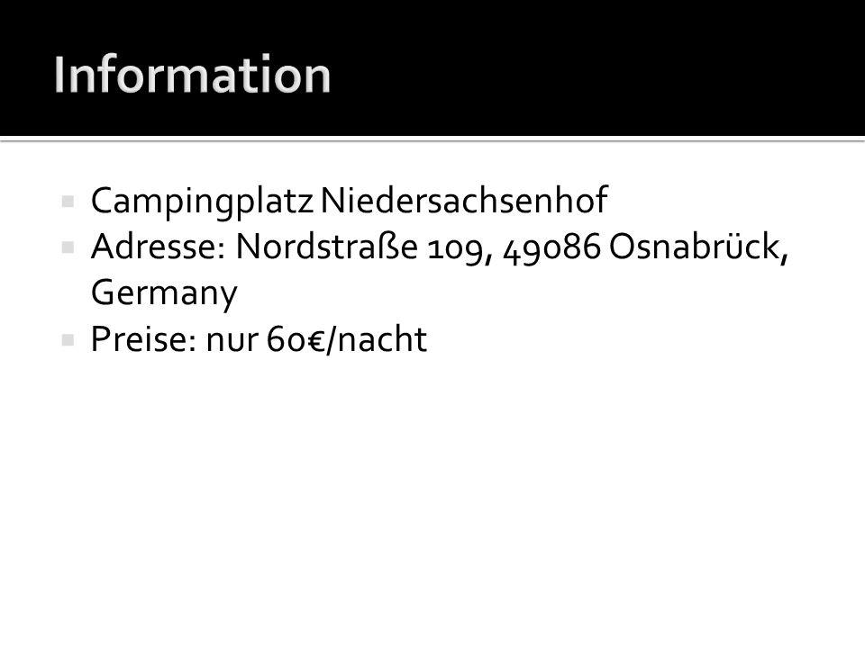 Campingplatz Niedersachsenhof Adresse: Nordstraße 109, 49086 Osnabrück, Germany Preise: nur 60/nacht