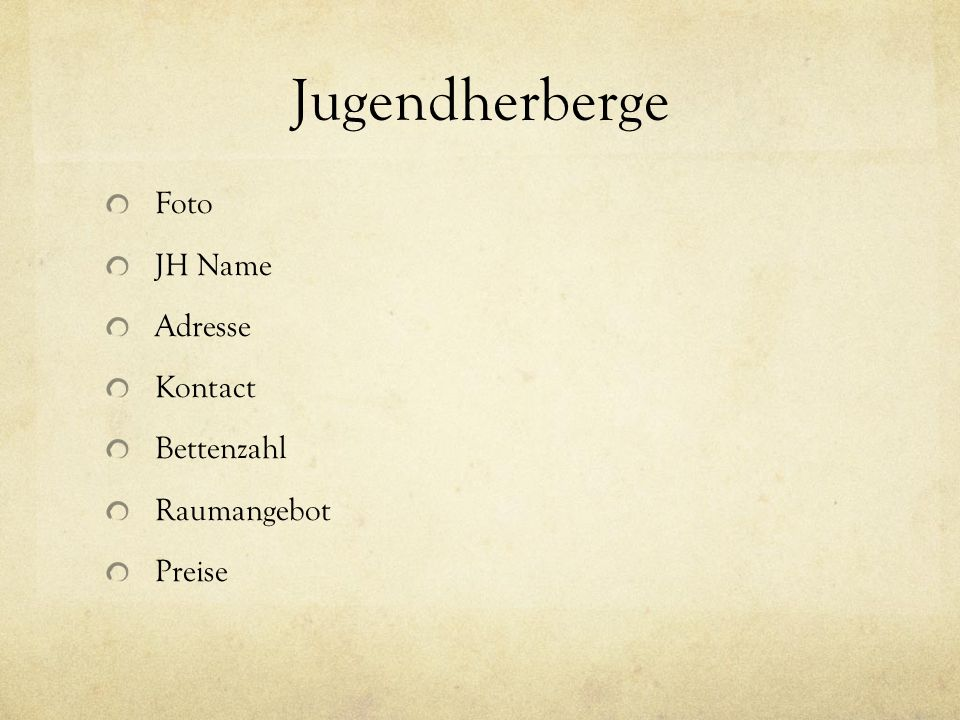 Jugendherberge Foto JH Name Adresse Kontact Bettenzahl Raumangebot Preise