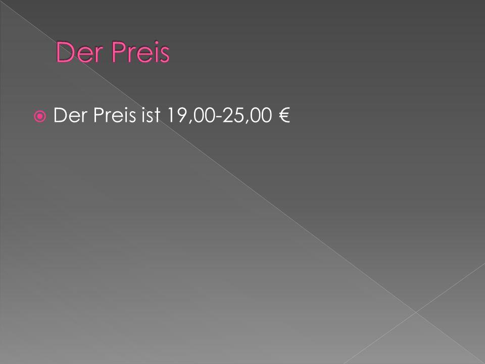 Der Preis ist 19,00-25,00