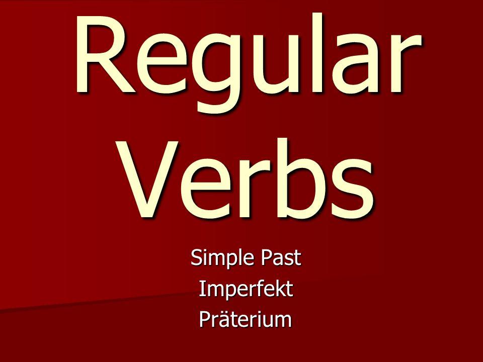 Regular Verbs Simple Past ImperfektPräterium