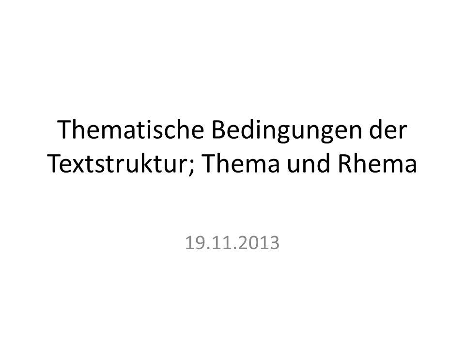 Thematische Bedingungen der Textstruktur; Thema und Rhema 19.11.2013