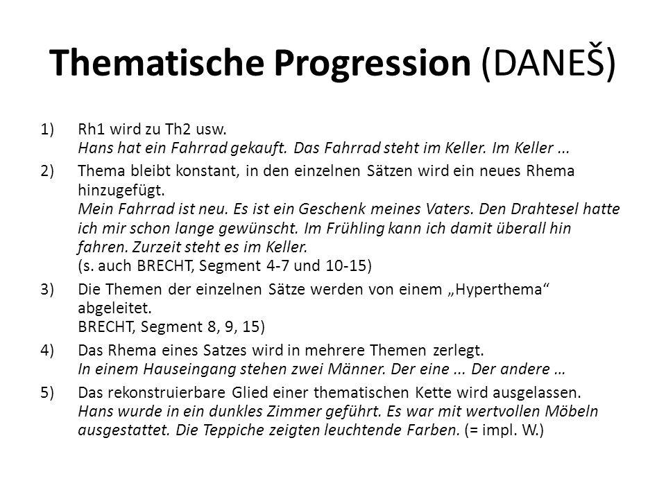 Thematische Progression (DANEŠ) 1)Rh1 wird zu Th2 usw.