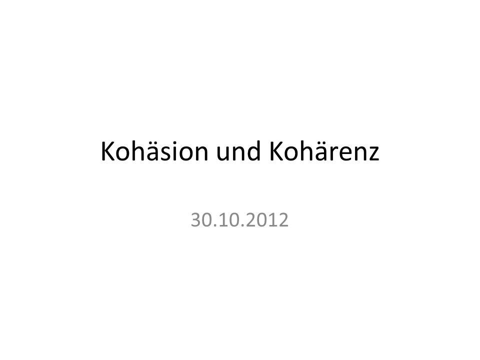 Kohäsion und Kohärenz 30.10.2012