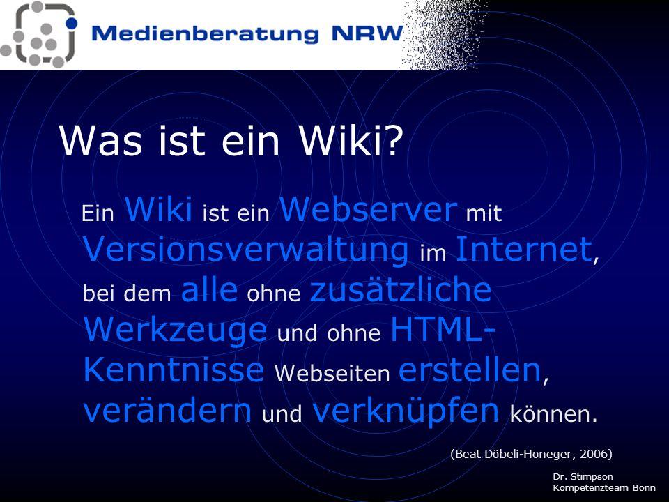 Wikis im Unterricht Eine Kurzeinführung von Dr. Gene O. Stimpson Kompetenzteam Bonn