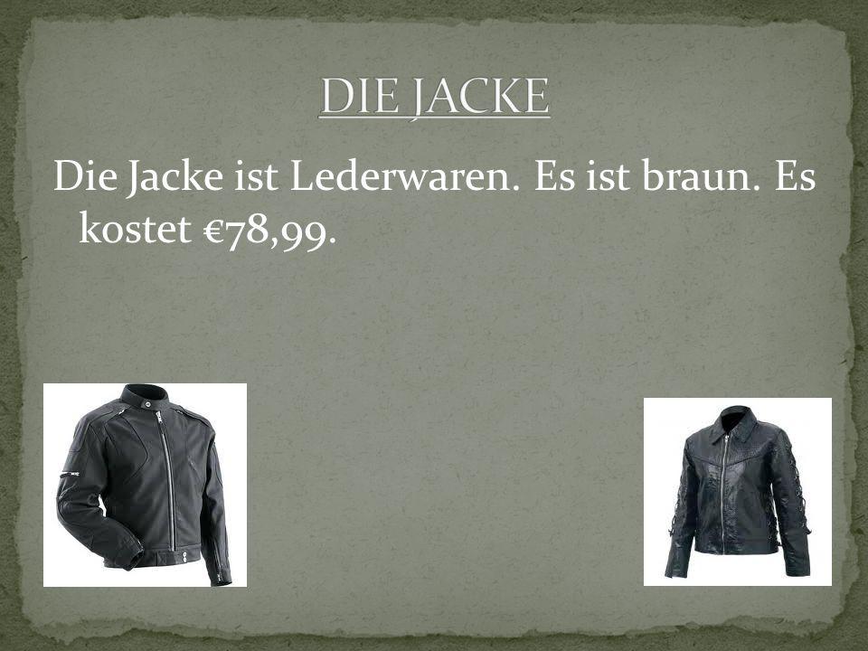 Die Jacke ist Lederwaren. Es ist braun. Es kostet 78,99.