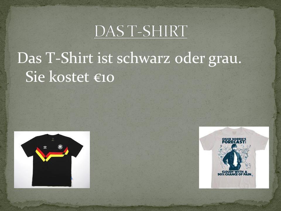 Das T-Shirt ist schwarz oder grau. Sie kostet 10