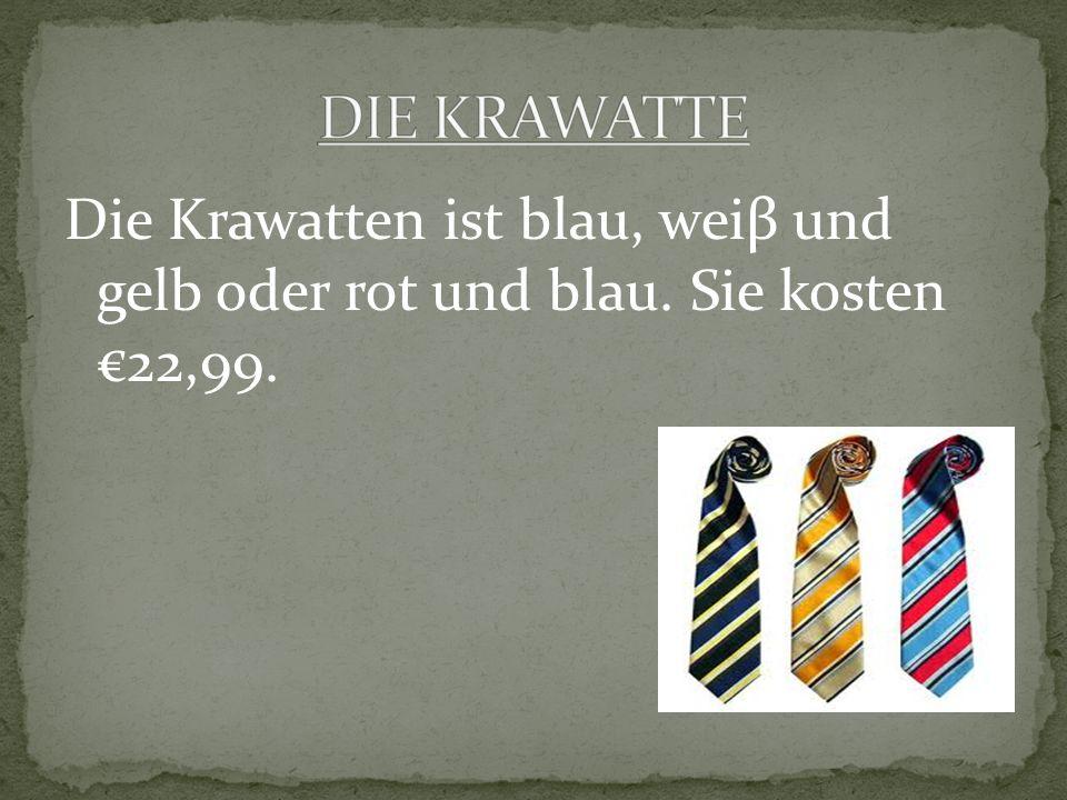 Die Krawatten ist blau, weiβ und gelb oder rot und blau. Sie kosten 22,99.