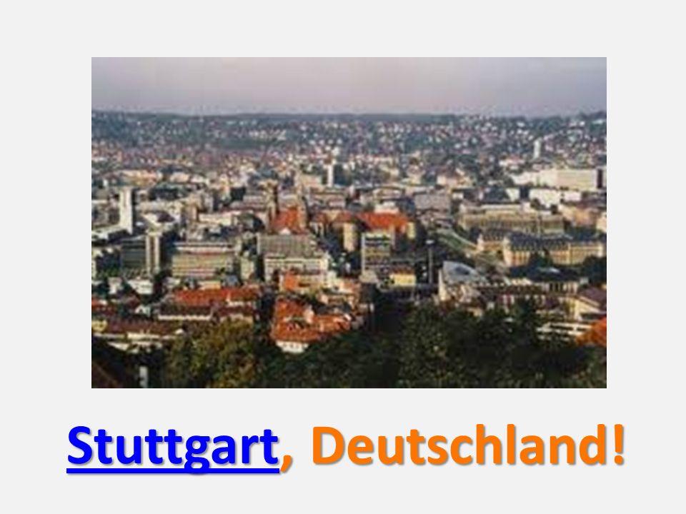 Stuttgart liegt im Süden Deutschlands! Diese Stadt liegt hier