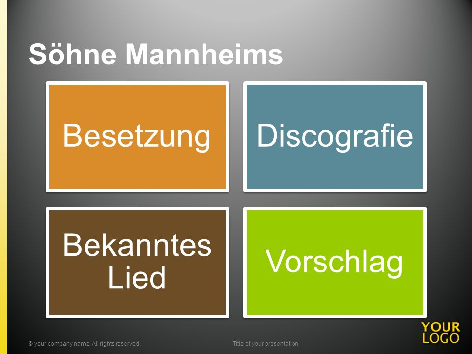 Söhne Mannheims BesetzungDiscografie Bekanntes Lied Vorschlag © your company name. All rights reserved.Title of your presentation