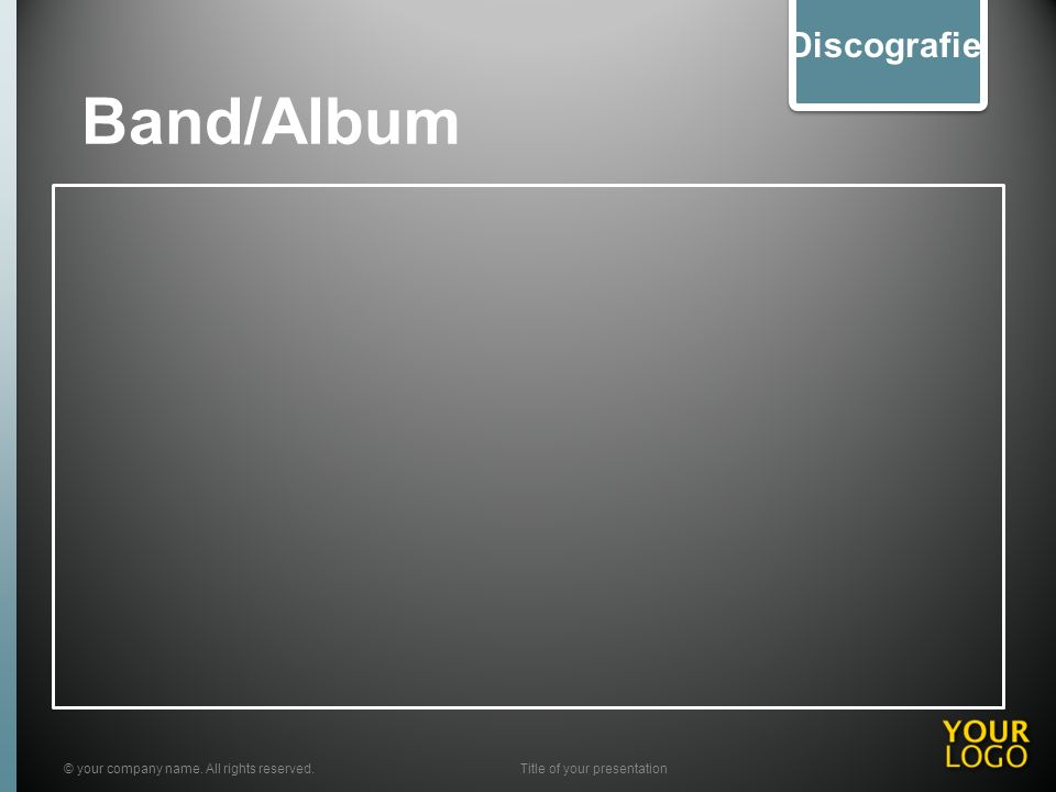 Band/Album © your company name. All rights reserved.Title of your presentation Discografie