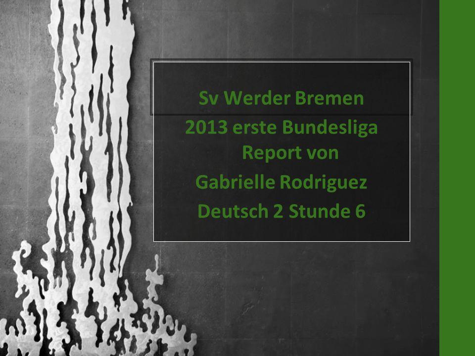 Sv Werder Bremen 2013 erste Bundesliga Report von Gabrielle Rodriguez Deutsch 2 Stunde 6