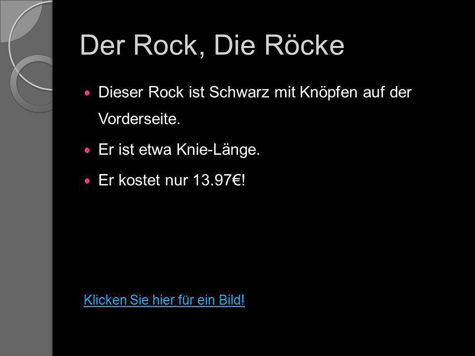 Der Rock, Die Röcke Dieser Rock ist Schwarz mit Knöpfen auf der Vorderseite.