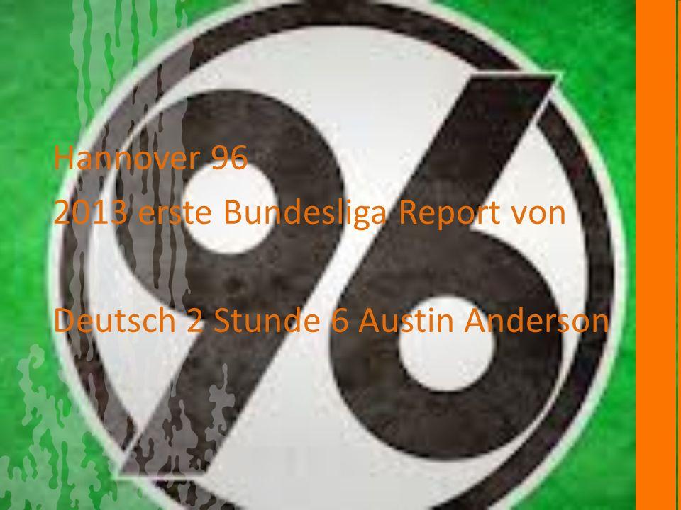 Hannover 96 2013 erste Bundesliga Report von Deutsch 2 Stunde 6 Austin Anderson