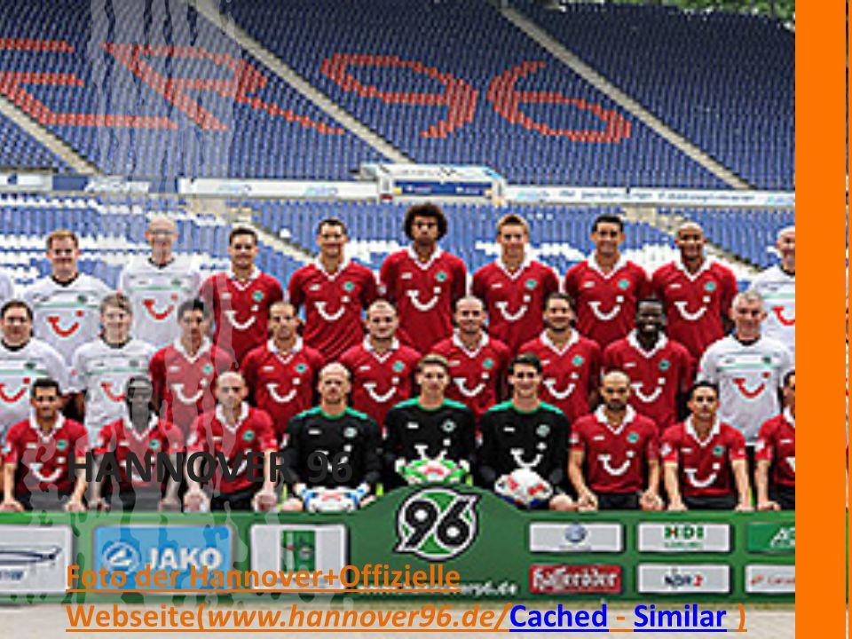 HANNOVER 96 Foto der Hannover+Offizielle Webseite(www.hannover96.de/Cached - Similar )CachedSimilar