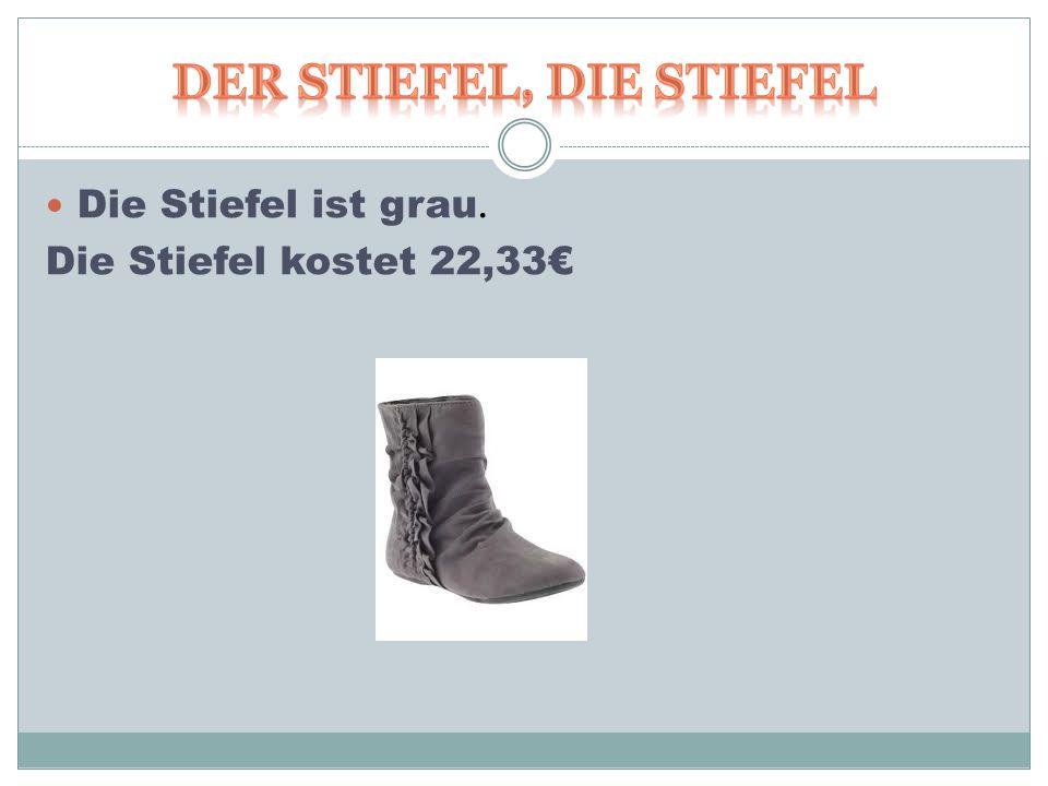 Die Stiefel ist grau. Die Stiefel kostet 22,33