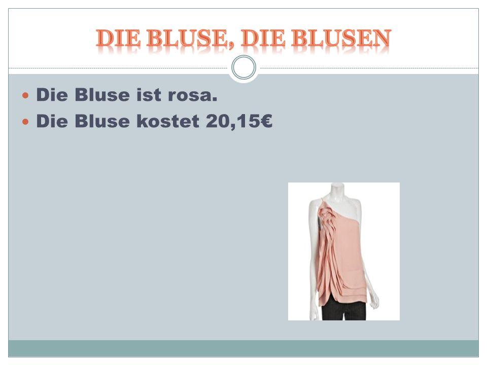Die Bluse ist rosa. Die Bluse kostet 20,15