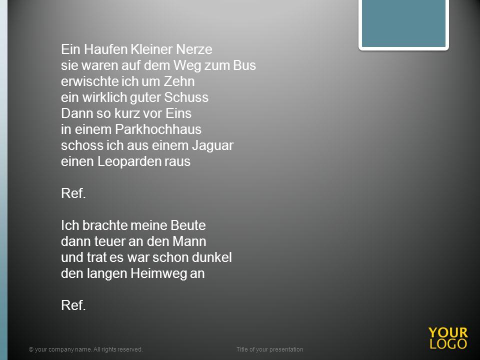 © your company name. All rights reserved.Title of your presentation Ein Haufen Kleiner Nerze sie waren auf dem Weg zum Bus erwischte ich um Zehn ein w